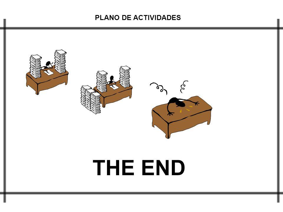 PLANO DE ACTIVIDADES THE END