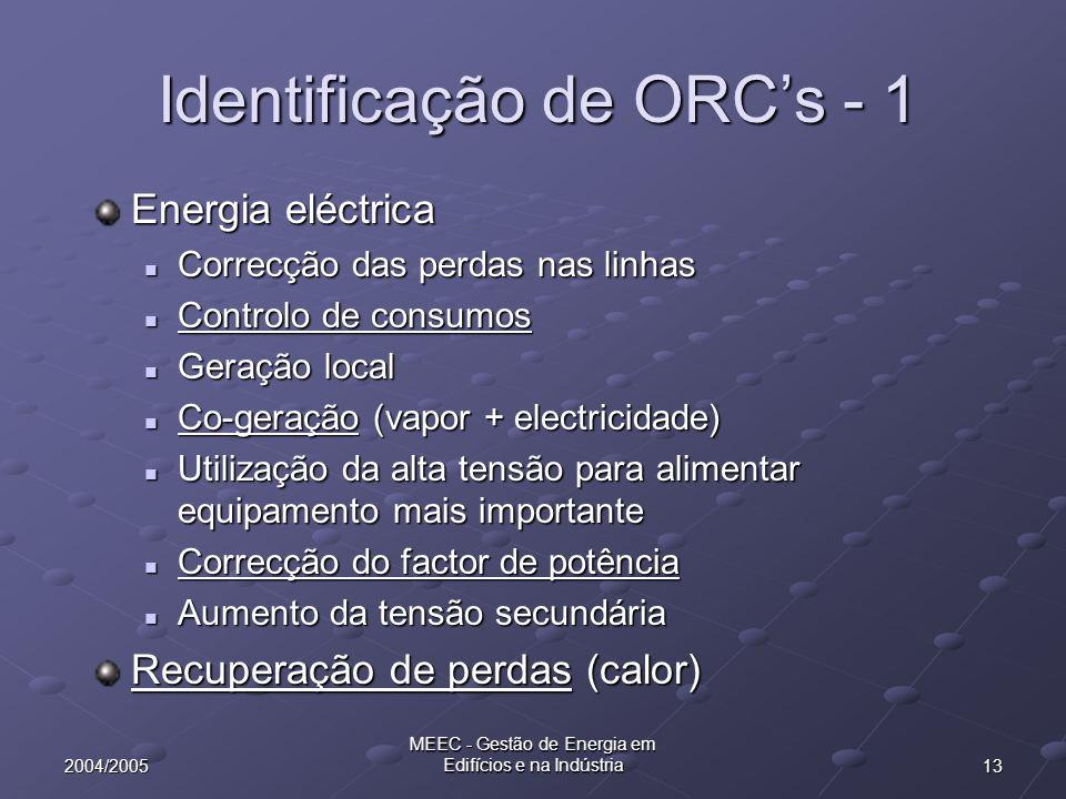 132004/2005 MEEC - Gestão de Energia em Edifícios e na Indústria Identificação de ORCs - 1 Energia eléctrica Correcção das perdas nas linhas Correcção