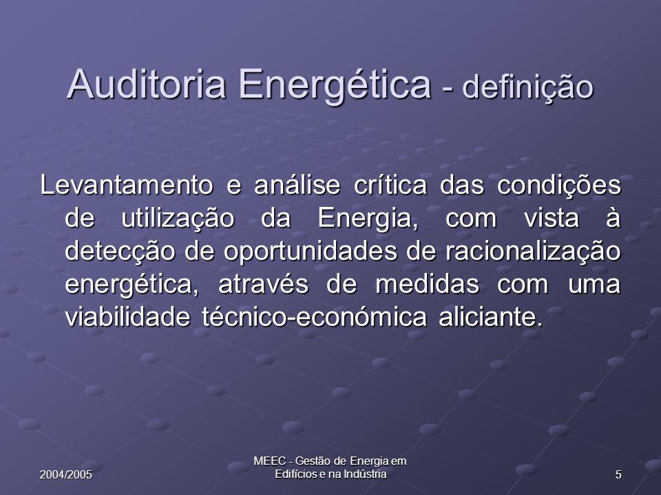 62004/2005 MEEC - Gestão de Energia em Edifícios e na Indústria Auditorias energéticas -permitem Conhecer os consumos de energia Contabilizar os consumos de energia Dispor de dados para tomar decisões Avaliar medidas de racionalização implementadas Optimizar procedimentos Para isto torna-se necessário …