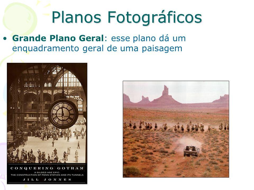 Planos Fotográficos Grande Plano Geral: esse plano dá um enquadramento geral de uma paisagem