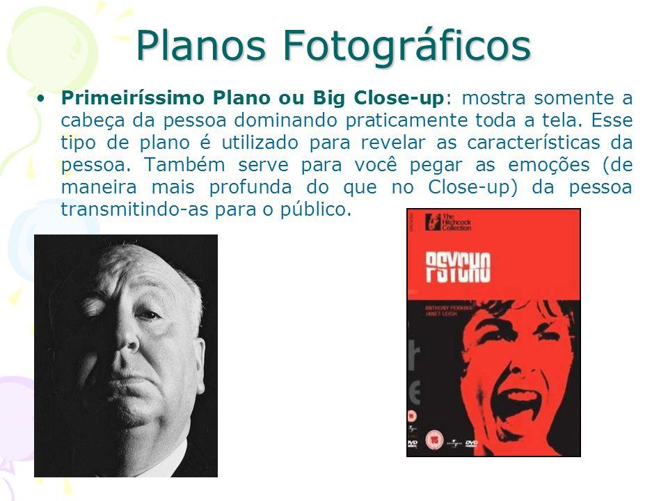 Planos Fotográficos Plano de detalhe ou Extreme Close-up: enquadra somente os detalhes.