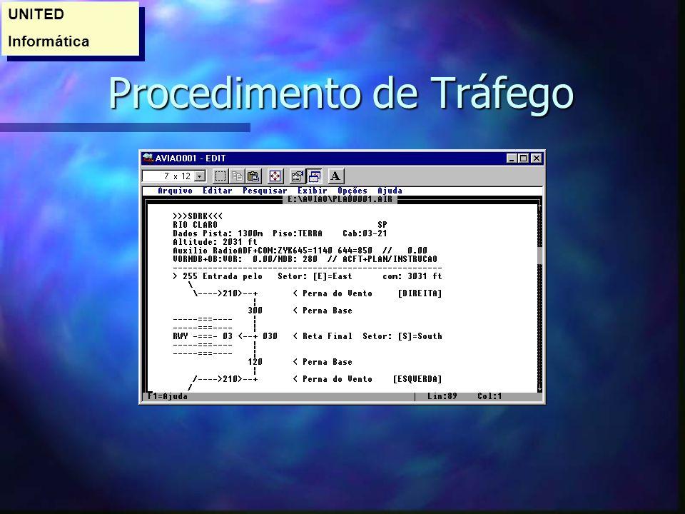 Procedimento de Tráfego Procedimento de Tráfego UNITED Informática UNITED Informática
