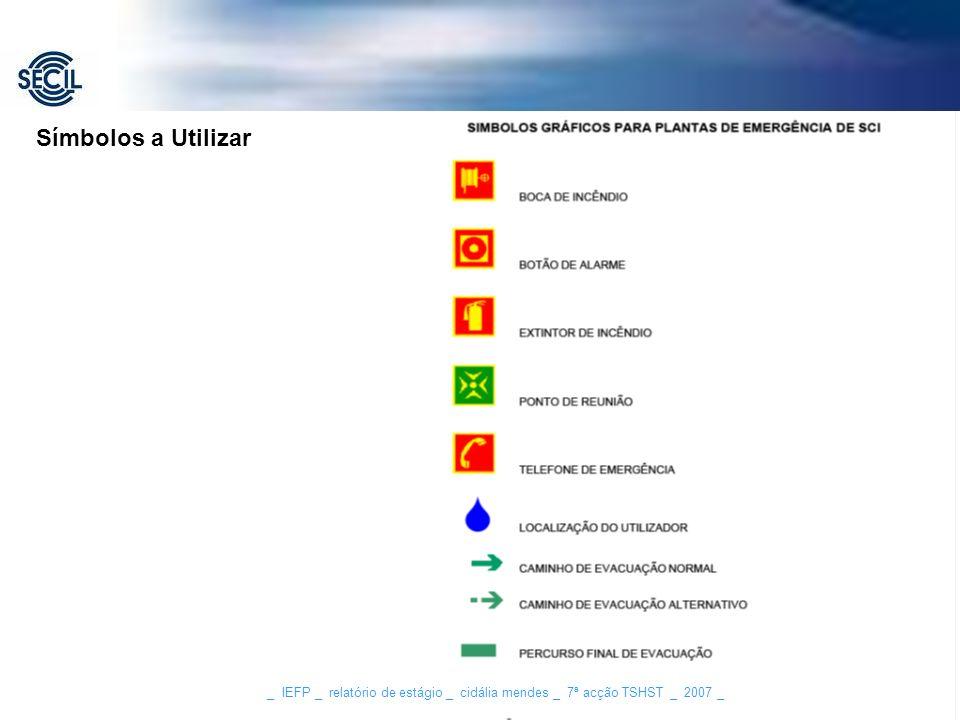 _ IEFP _ relatório de estágio _ cidália mendes _ 7ª acção TSHST _ 2007 _ Símbolos a Utilizar