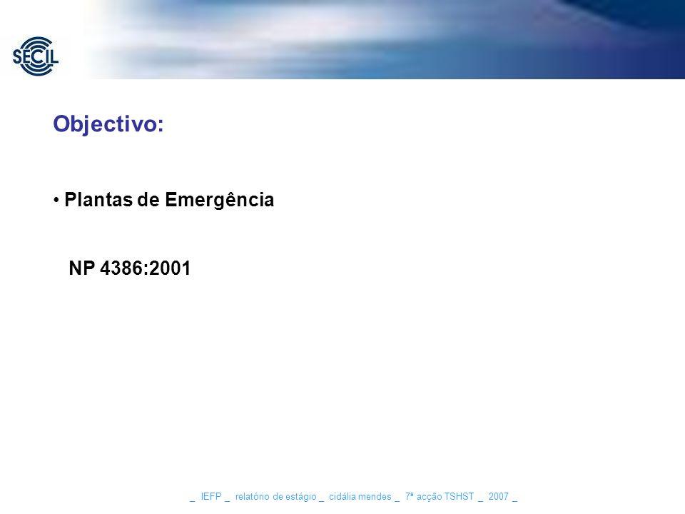 _ IEFP _ relatório de estágio _ cidália mendes _ 7ª acção TSHST _ 2007 _ Objectivo: Plantas de Emergência NP 4386:2001