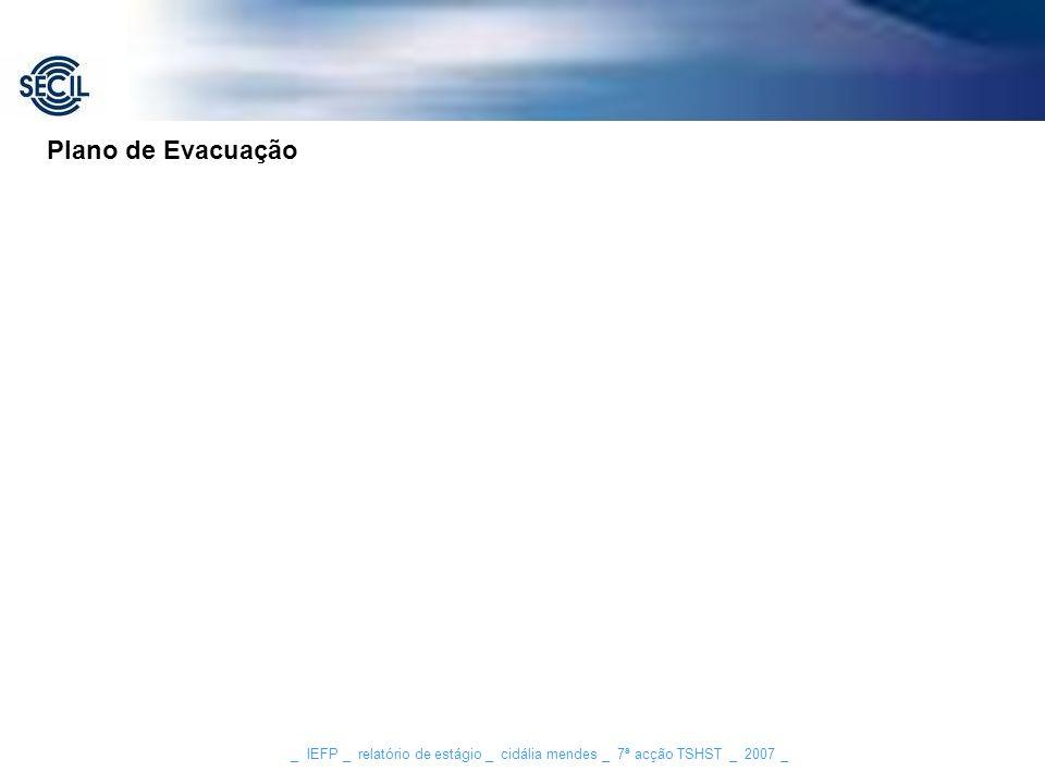 _ IEFP _ relatório de estágio _ cidália mendes _ 7ª acção TSHST _ 2007 _ Plano de Evacuação