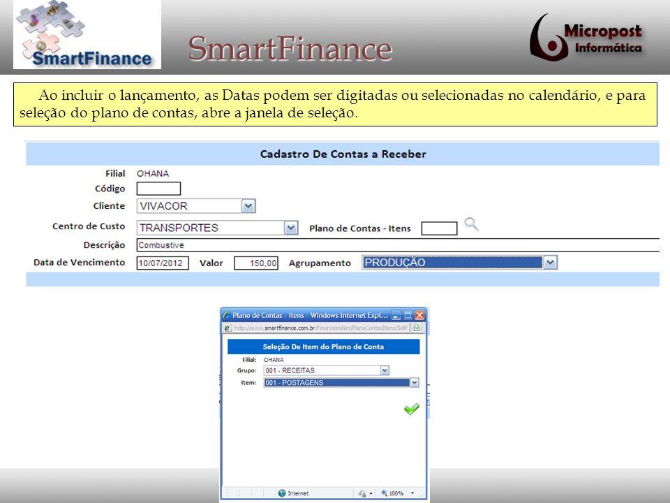 SmartFinance Ao incluir o lançamento, as Datas podem ser digitadas ou selecionadas no calendário, e para seleção do plano de contas, abre a janela de seleção.