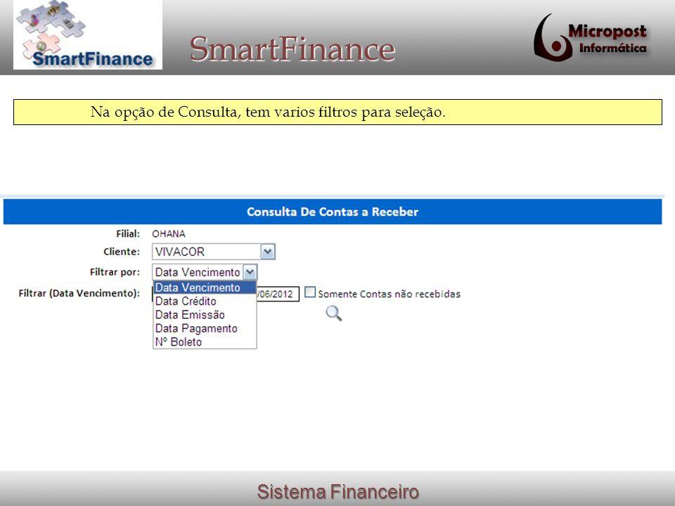 Sistema Financeiro SmartFinance Na opção de Consulta, tem varios filtros para seleção.