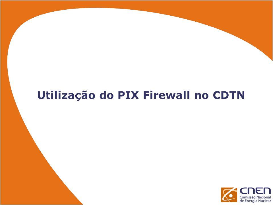 Características da rede e do firewall Aproximadamente 500 máquinas nas redes internas, espalhadas por diversos prédios Segmentação dos endereços (plano de endereçamento com uma sub-rede por prédio) Firewall Cisco PIX 515: 64 MB RAM, 16 MB flash, Pentium 200 MHz, 6 interfaces ethernet Licença VPN DES Capacidade de tráfego de 146 Mbps OS versão 6.22