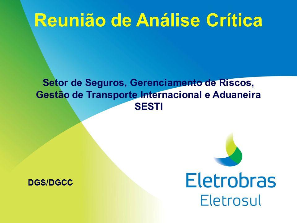 Reunião de Análise Crítica Setor de Seguros, Gerenciamento de Riscos, Gestão de Transporte Internacional e Aduaneira SESTI DGS/DGCC