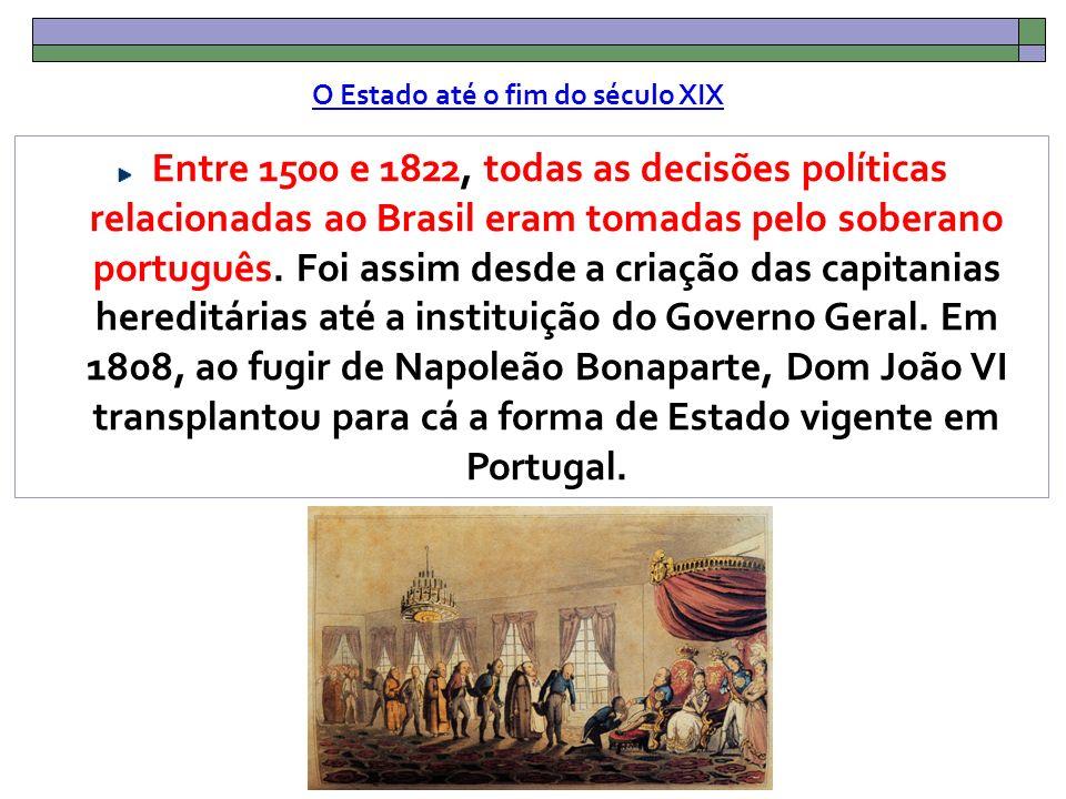 Entre 1500 e 1822, todas as decisões políticas relacionadas ao Brasil eram tomadas pelo soberano português.