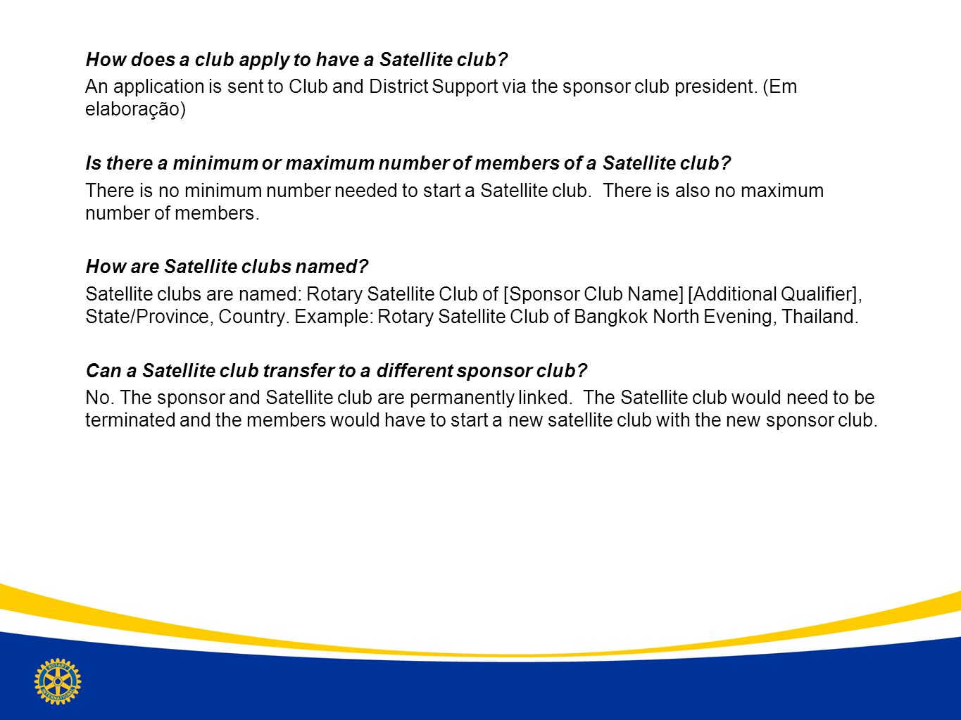 How does a club apply to have a Satellite club.