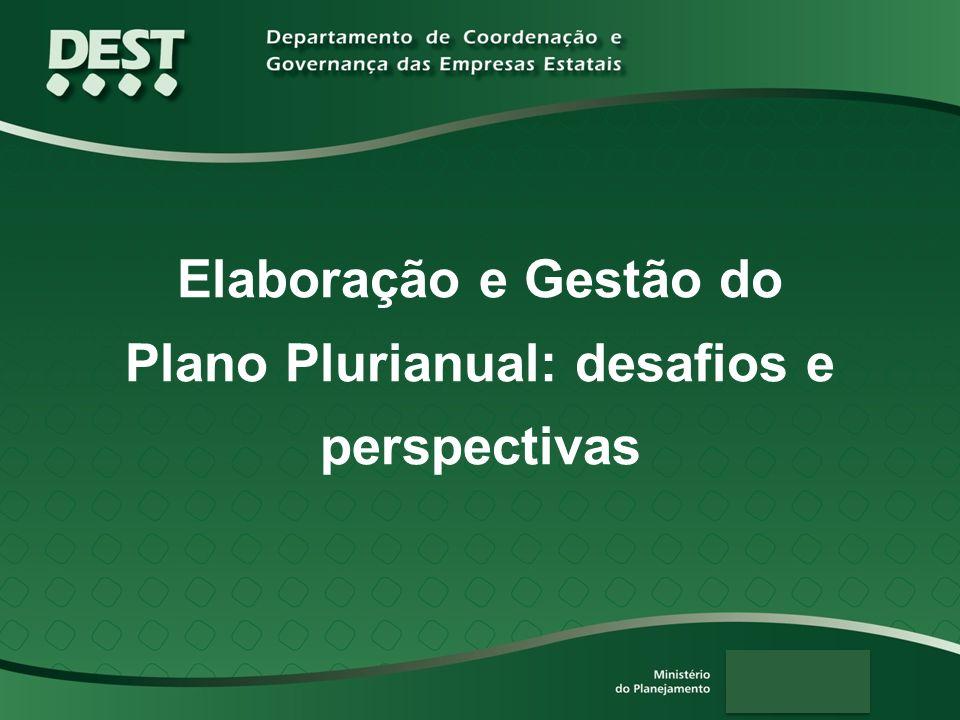 Elaboração e Gestão do Plano Plurianual: desafios e perspectivas