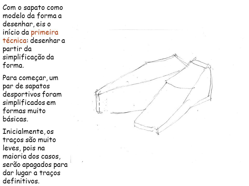 Com o sapato como modelo da forma a desenhar, eis o início da primeira técnica: desenhar a partir da simplificação da forma. Para começar, um par de s