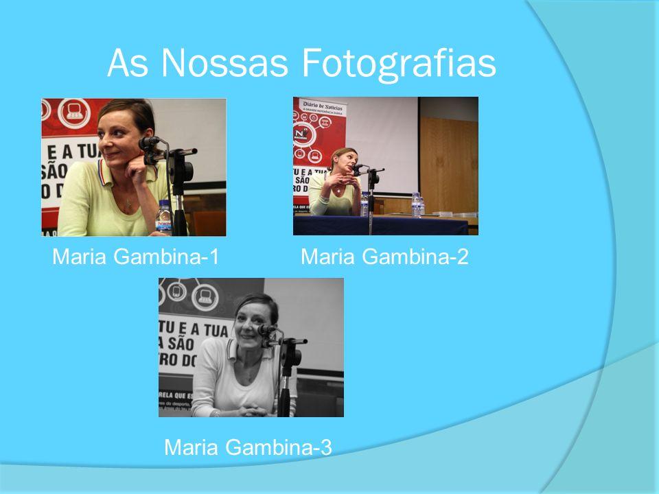 As Nossas Fotografias Maria Gambina-1 Maria Gambina-2 Maria Gambina-3
