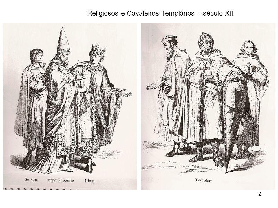 2 Religiosos e Cavaleiros Templários – século XII
