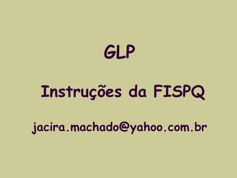 GLP Instruções da FISPQ jacira.machado@yahoo.com.br