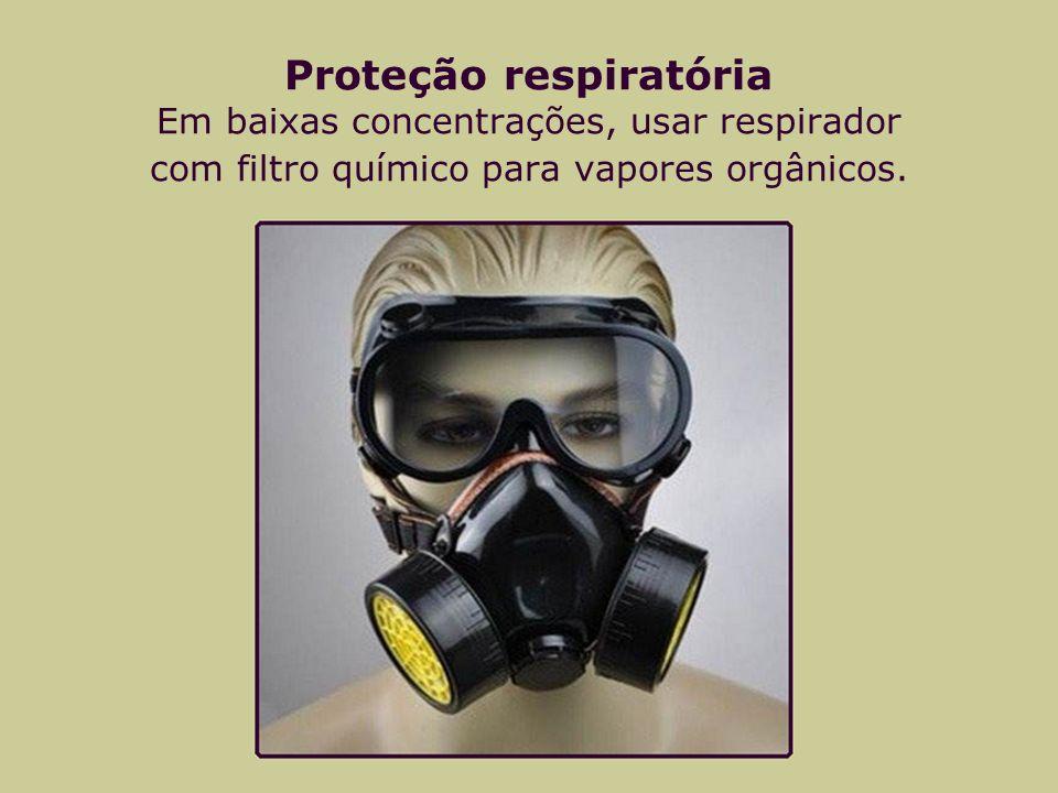 Proteção respiratória Em baixas concentrações, usar respirador com filtro químico para vapores orgânicos.