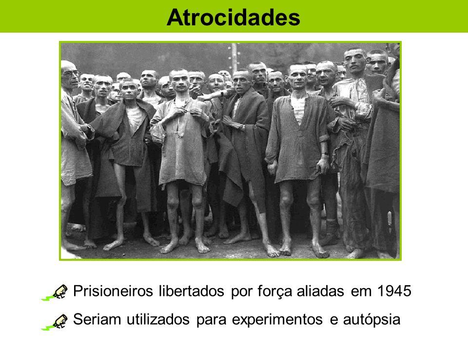 Prisioneiros libertados por força aliadas em 1945 Seriam utilizados para experimentos e autópsia Atrocidades
