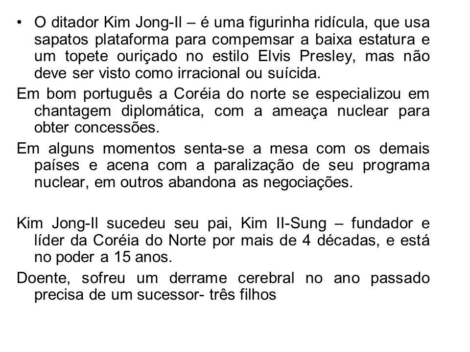 O ditador Kim Jong-Il – é uma figurinha ridícula, que usa sapatos plataforma para compemsar a baixa estatura e um topete ouriçado no estilo Elvis Presley, mas não deve ser visto como irracional ou suícida.