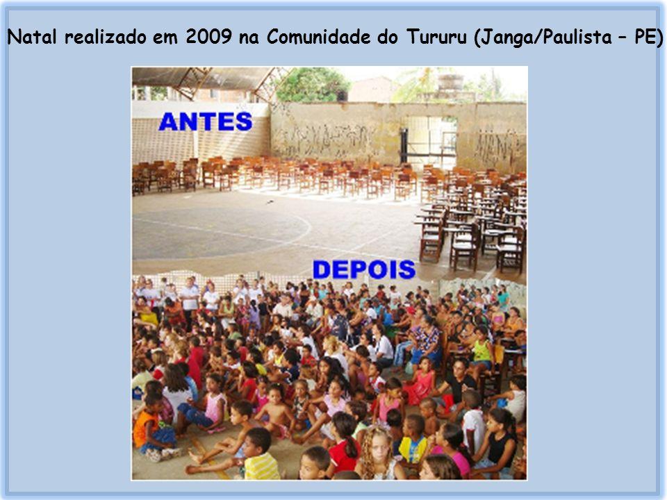 São distribuídos: 1000 almoços; 600 brinquedos; 5 – 10 ventiladores; 5 – 10 colchões; 5 – 10 jogos de panelas; 30 – 50 cestas básicas Natal realizado em 2009 na Comunidade do Tururu (Janga/Paulista – PE)