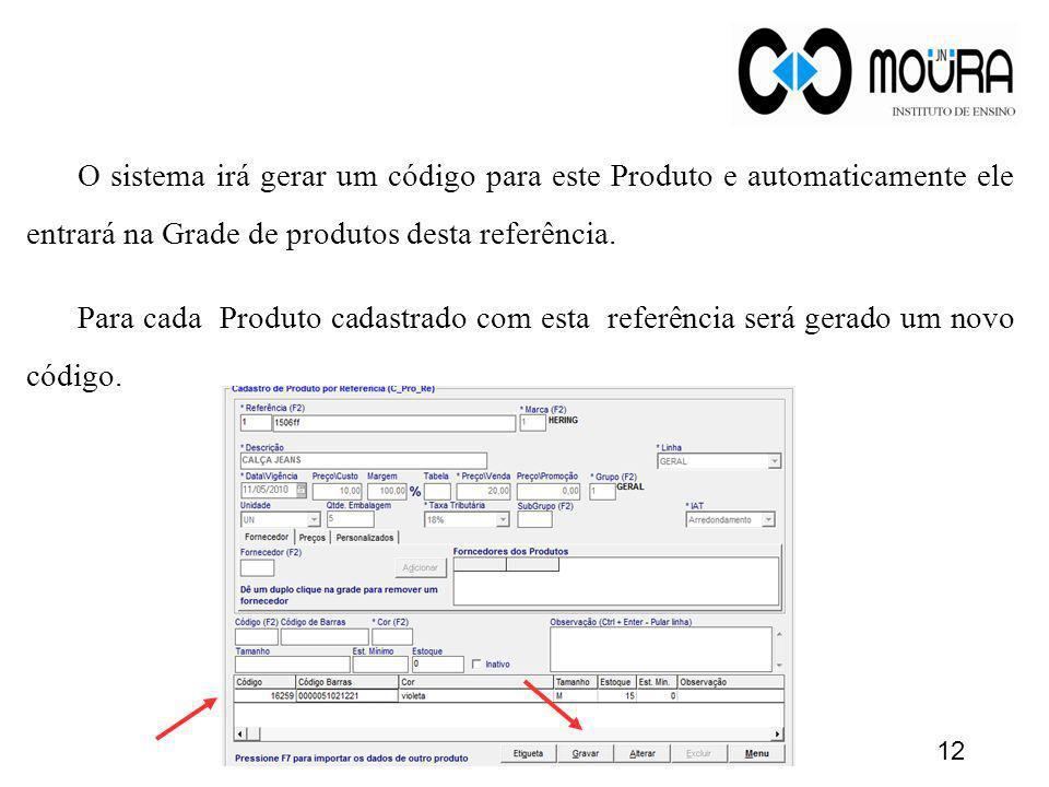 O sistema irá gerar um código para este Produto e automaticamente ele entrará na Grade de produtos desta referência. Para cada Produto cadastrado com