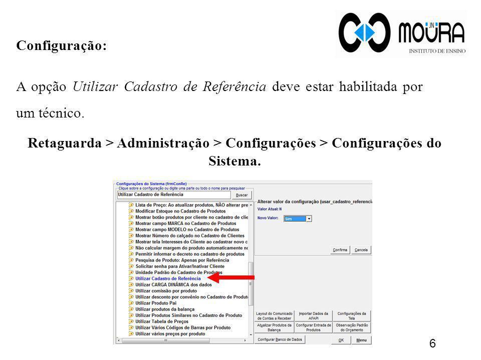 Configuração: A opção Utilizar Cadastro de Referência deve estar habilitada por um técnico. Retaguarda > Administração > Configurações > Configurações