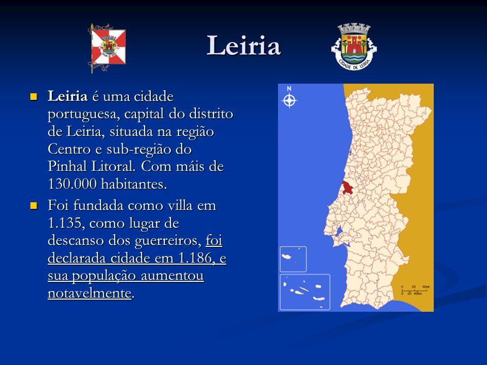 Leiria Leiria é uma cidade portuguesa, capital do distrito de Leiria, situada na região Centro e sub-região do Pinhal Litoral. Com máis de 130.000 hab