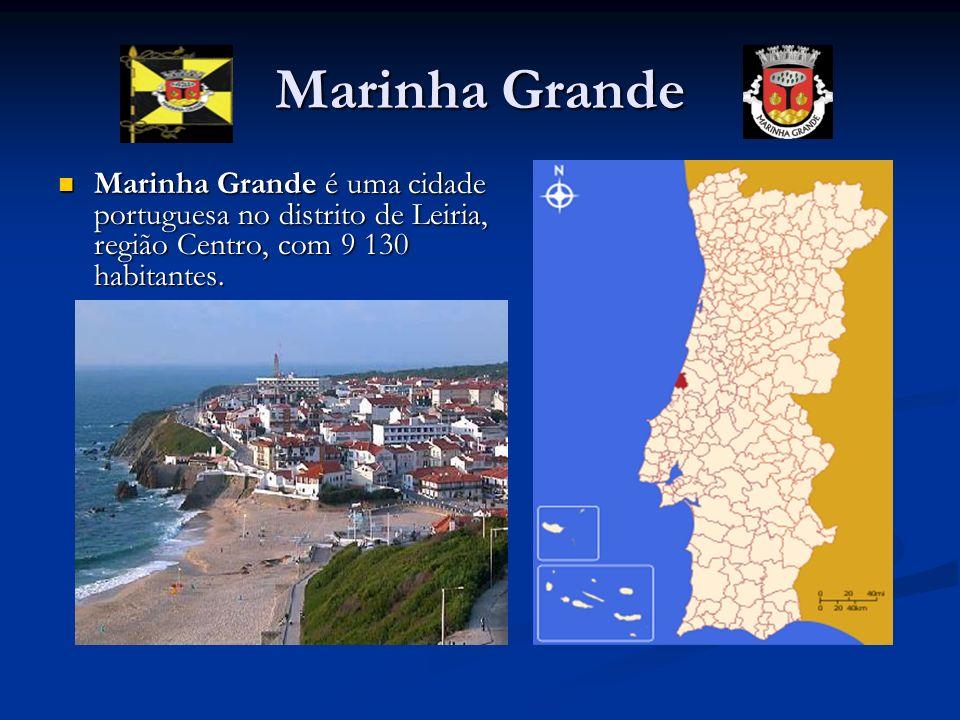 Marinha Grande Marinha Grande é uma cidade portuguesa no distrito de Leiria, região Centro, com 9 130 habitantes. Marinha Grande é uma cidade portugue