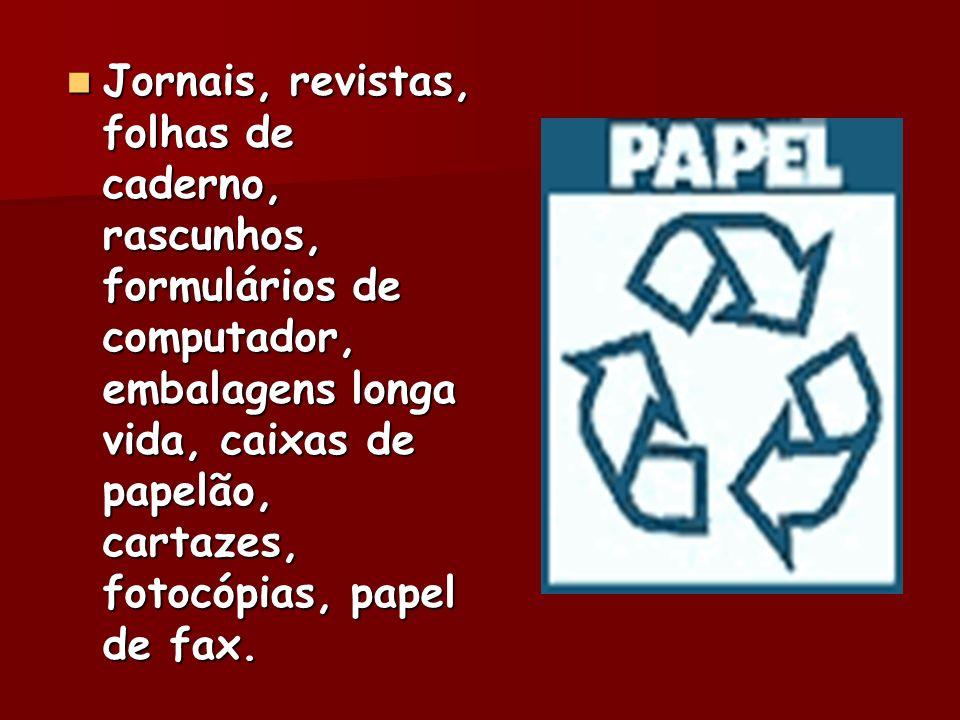 Jornais, revistas, folhas de caderno, rascunhos, formulários de computador, embalagens longa vida, caixas de papelão, cartazes, fotocópias, papel de f