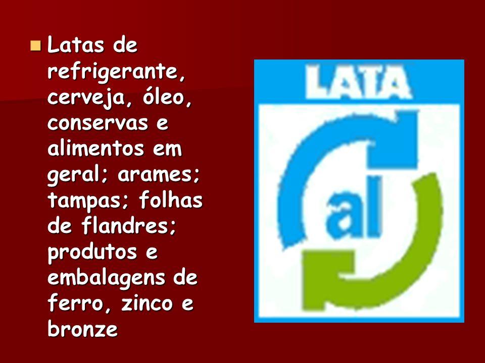 Latas de refrigerante, cerveja, óleo, conservas e alimentos em geral; arames; tampas; folhas de flandres; produtos e embalagens de ferro, zinco e bron