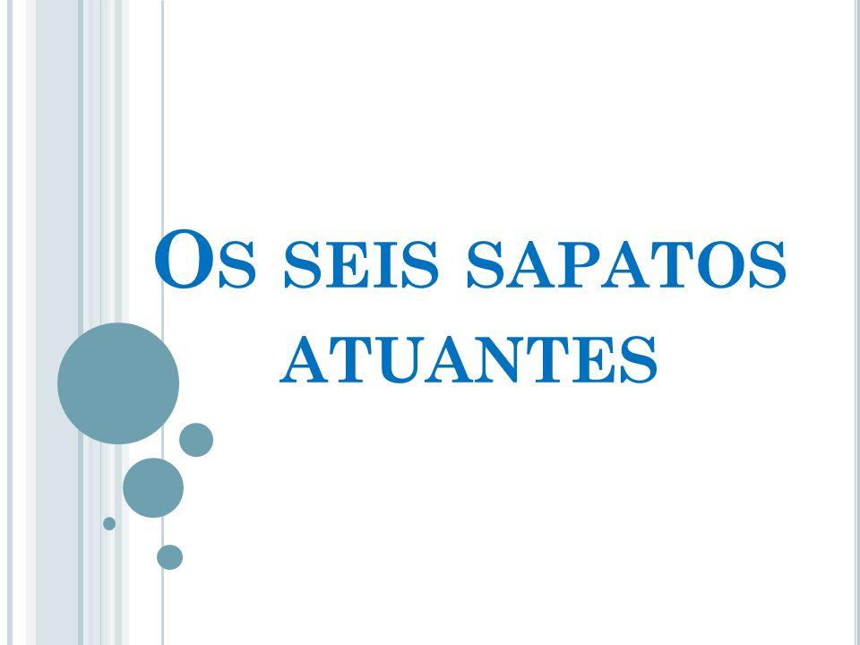 O S SEIS SAPATOS ATUANTES