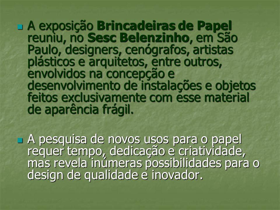 A exposição Brincadeiras de Papel reuniu, no Sesc Belenzinho, em São Paulo, designers, cenógrafos, artistas plásticos e arquitetos, entre outros, envo