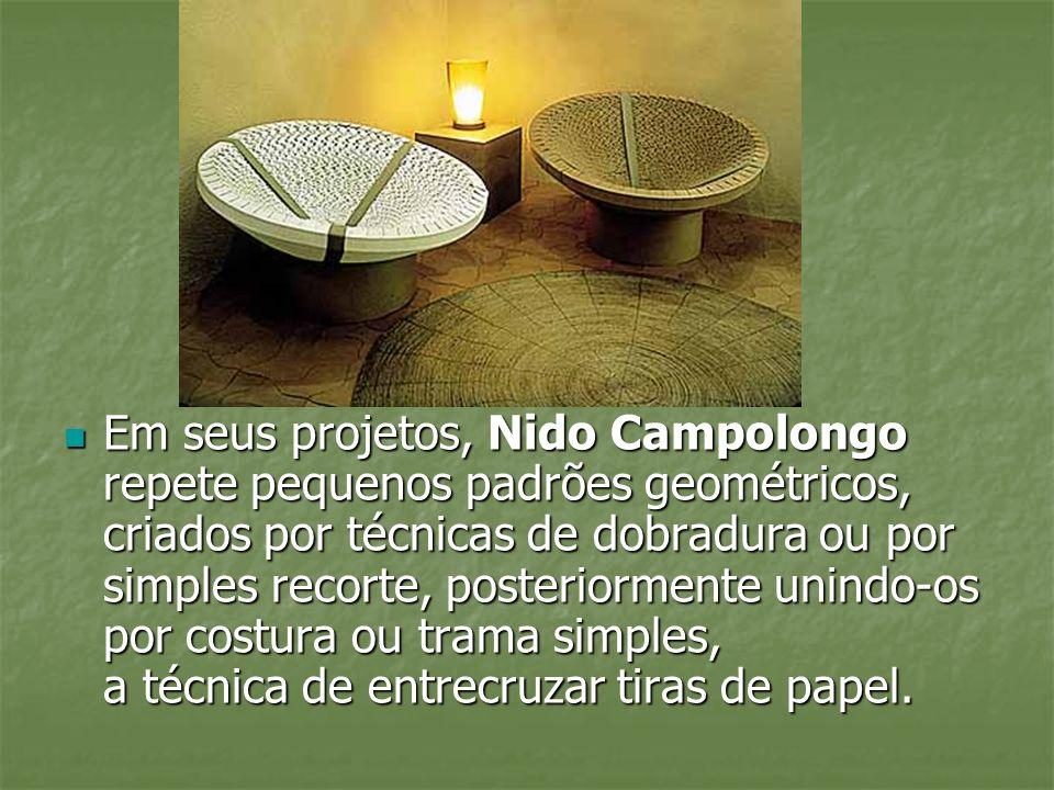 Em seus projetos, Nido Campolongo repete pequenos padrões geométricos, criados por técnicas de dobradura ou por simples recorte, posteriormente unindo