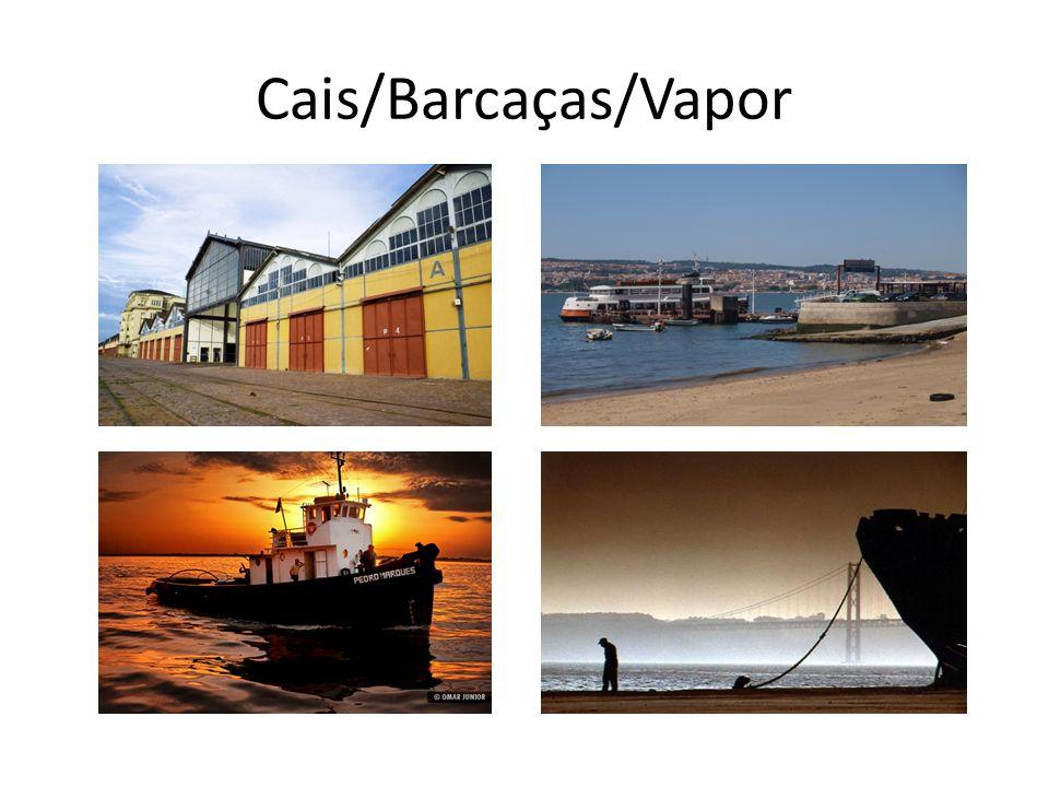 Cais/Barcaças/Vapor