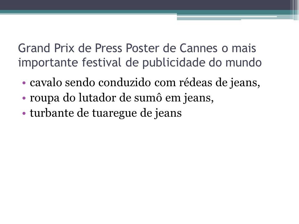 Grand Prix de Press Poster de Cannes o mais importante festival de publicidade do mundo cavalo sendo conduzido com rédeas de jeans, roupa do lutador de sumô em jeans, turbante de tuaregue de jeans