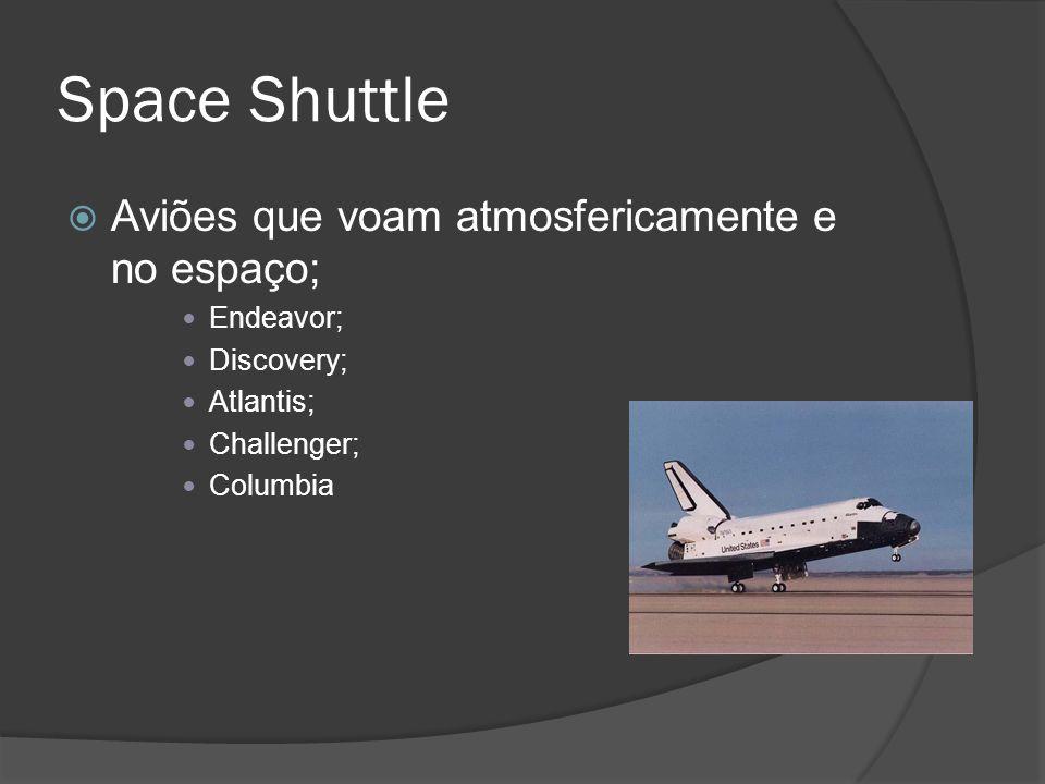 Space Shuttle Aviões que voam atmosfericamente e no espaço; Endeavor; Discovery; Atlantis; Challenger; Columbia