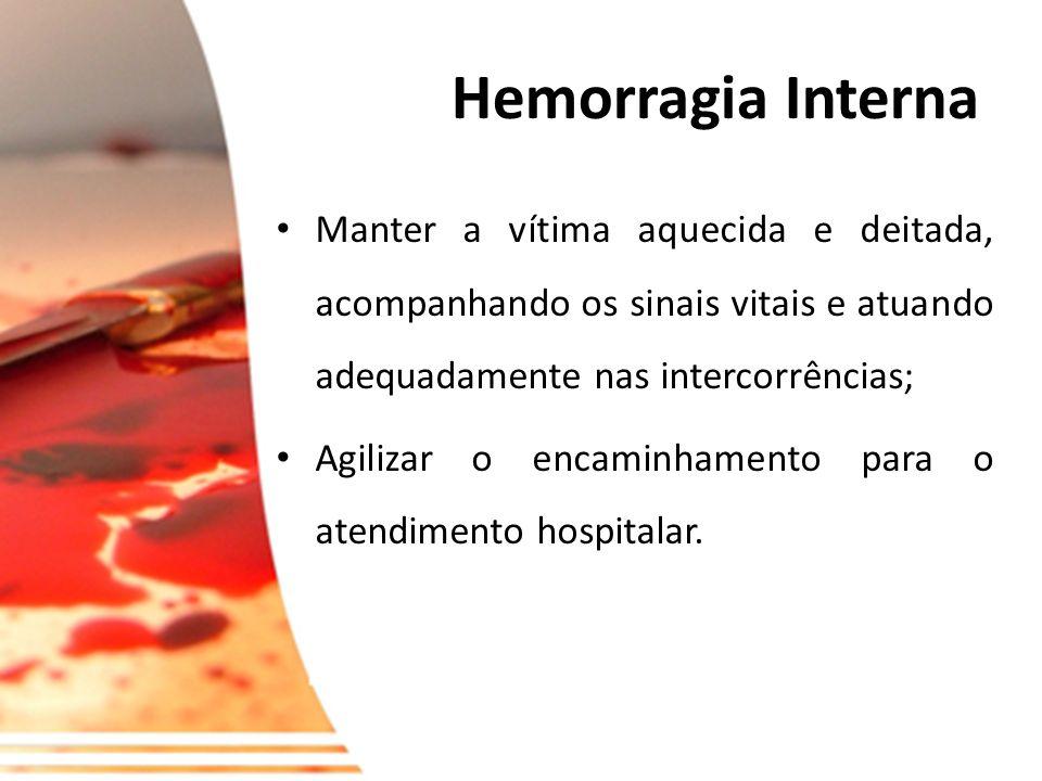 Hemorragia Externa Comprimir o local usando um pano limpo; Manter a compressão até os cuidados definitivos; Se possível, elevar o membro que está sang