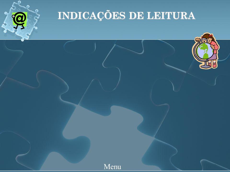 INDICAÇÕES DE LEITURA Menu