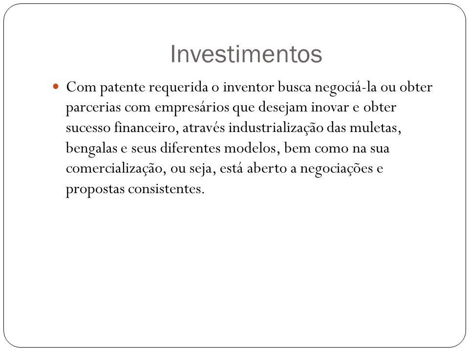 Investimentos Com patente requerida o inventor busca negociá-la ou obter parcerias com empresários que desejam inovar e obter sucesso financeiro, atra