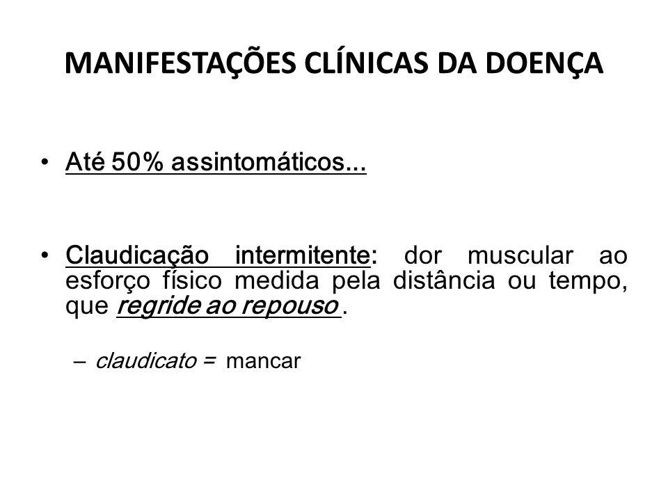 MANIFESTAÇÕES CLÍNICAS DA DOENÇA Até 50% assintomáticos...