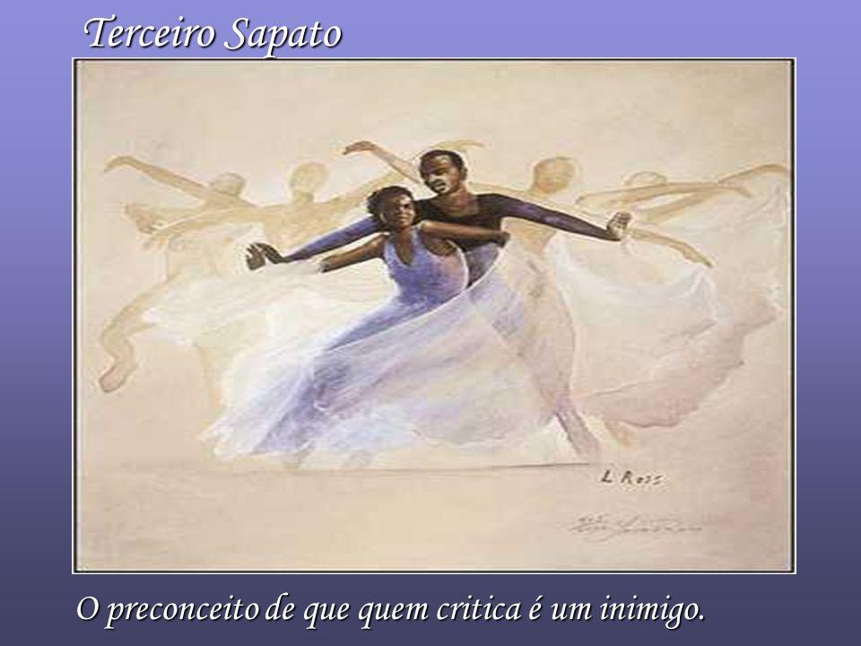Segundo Sapato A ideia de que o sucesso não nasce do trabalho.