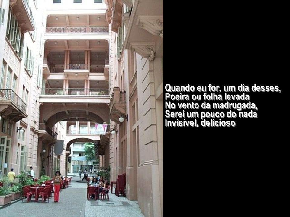 Que faz com que o teu ar Pareça mais um olhar, Suave mistério amoroso, Cidade de meu andar (Deste já tão longo andar!) E talvez de meu repouso...