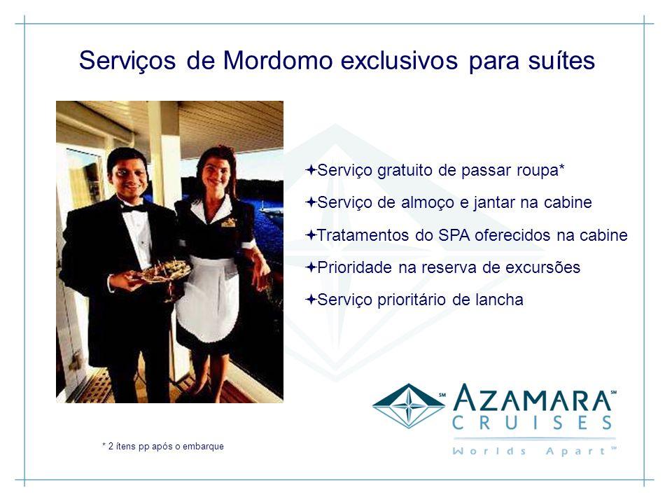 Serviço gratuito de passar roupa* Serviço de almoço e jantar na cabine Tratamentos do SPA oferecidos na cabine Prioridade na reserva de excursões Serv