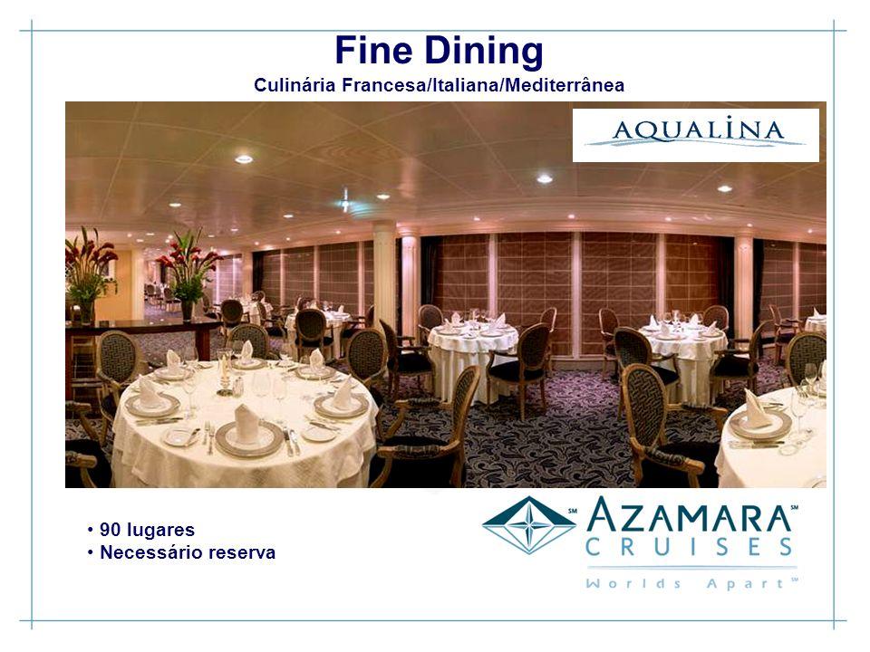 Fine Dining Culinária Francesa/Italiana/Mediterrânea 90 lugares Necessário reserva