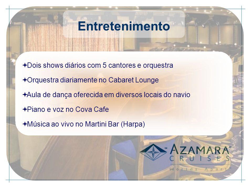 Dois shows diários com 5 cantores e orquestra Orquestra diariamente no Cabaret Lounge Aula de dança oferecida em diversos locais do navio Piano e voz