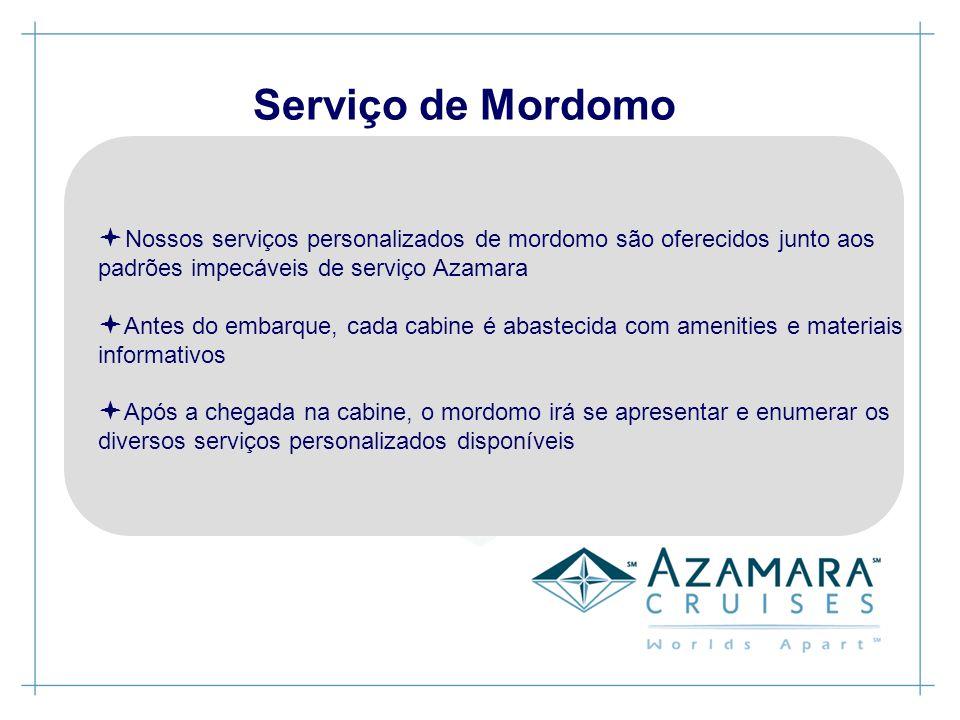 Serviço de Mordomo Nossos serviços personalizados de mordomo são oferecidos junto aos padrões impecáveis de serviço Azamara Antes do embarque, cada ca