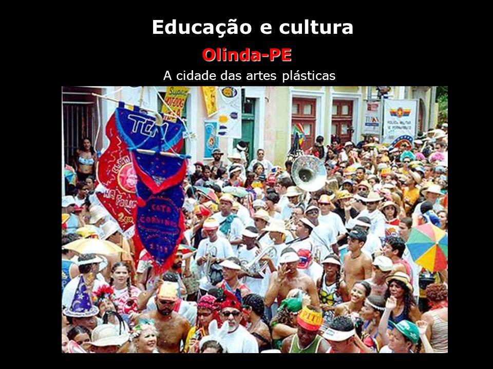 Olinda A cidade das artes plásticas Olinda, na região metropolitana do Recife, tem a maior proporção de artistas por metro quadrado do Brasil. Lá, mor