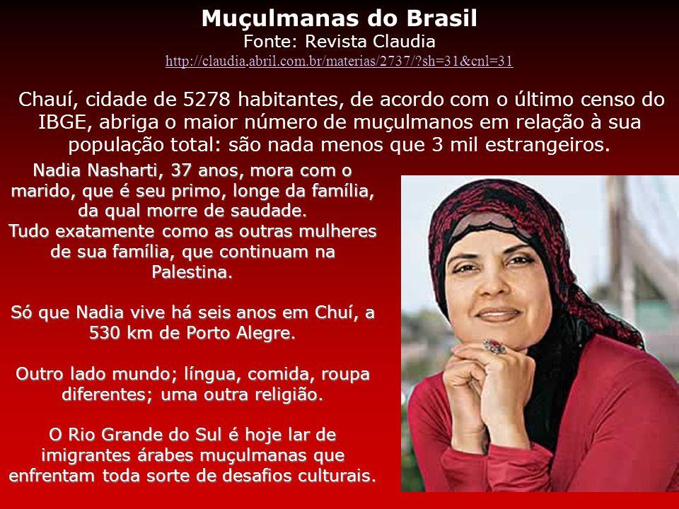 Chuí A mais muçulmana Apenas 3% dos 5 200 habitantes de Chuí, na fronteira com o Uruguai, se declaram mulçumanos. É o suficiente para que ela seja con