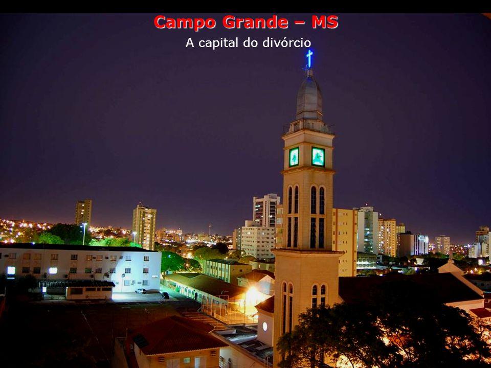 Campo Grande Estilo de vida A capital do divórcio A cidade que registra a maior proporção de divórcios no país é Campo Grande, capital de Mato Grosso