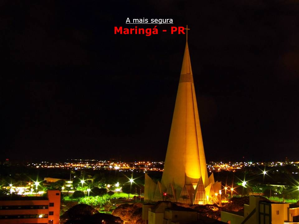 Maringá - PR A mais segura Maringá - PR
